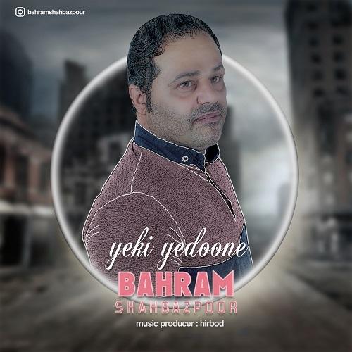 Bahram Shahbazpoor – Yeki Yedoone