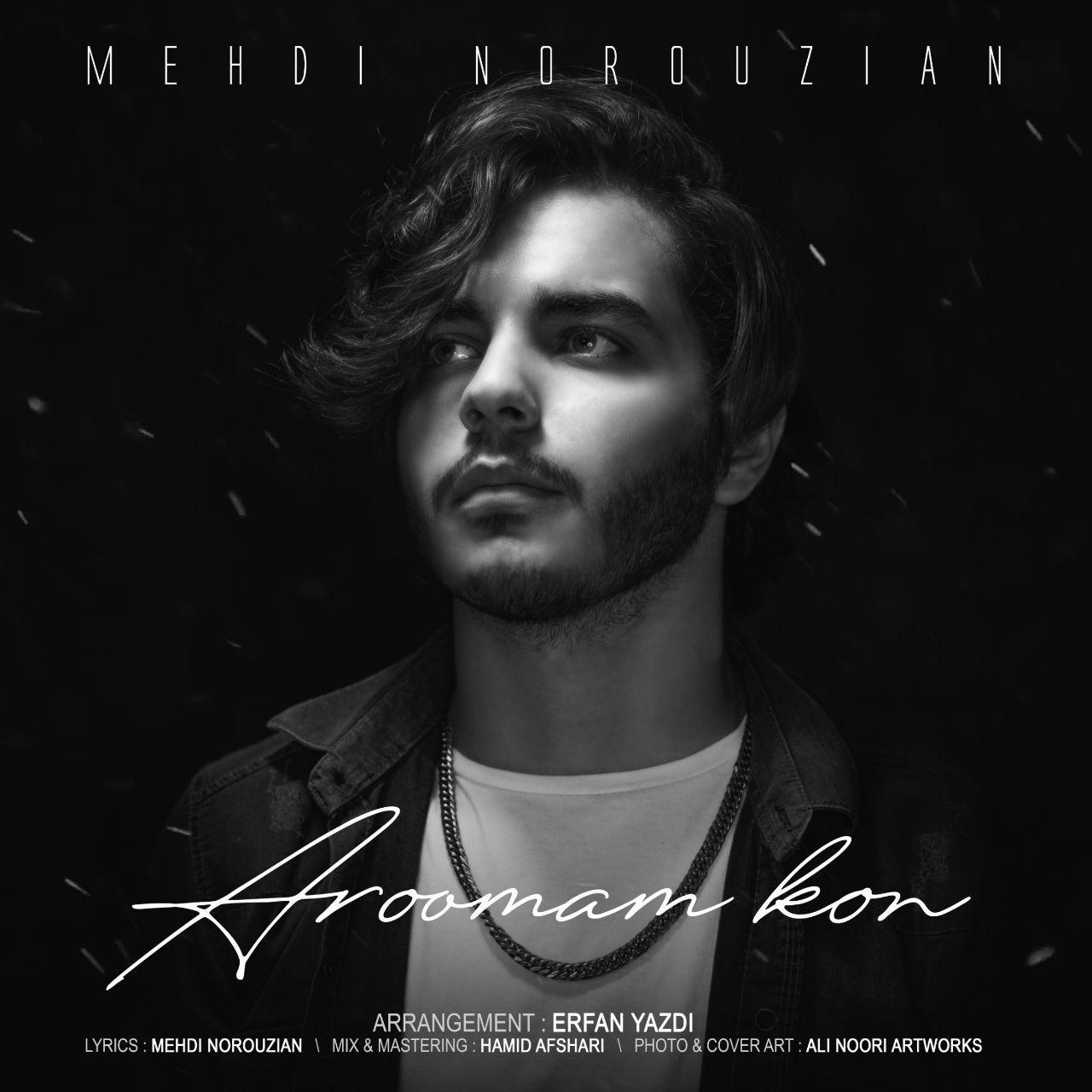 Mehdi Norouzian – Aroomam Kon