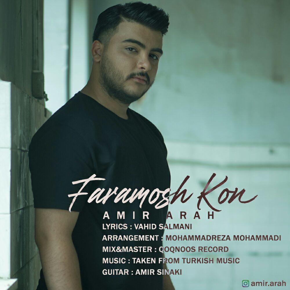 Amir Arah – Faramoosh Kon