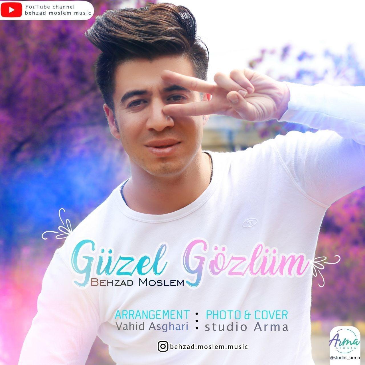 Behzad Moslem – Gozel Gozlum
