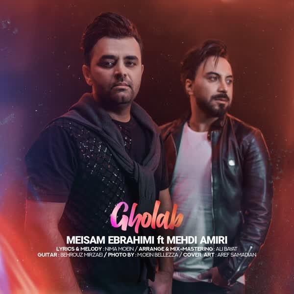 Meysam Ebrahimi – Gholab (Ft Mehdi Amiri)
