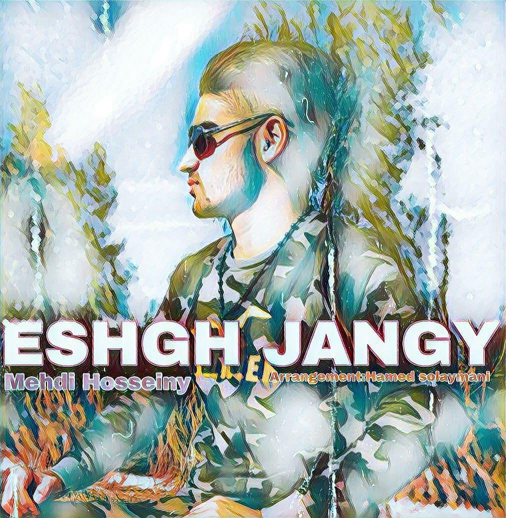 Mehdi Hosseiny – Eshgh Jangy