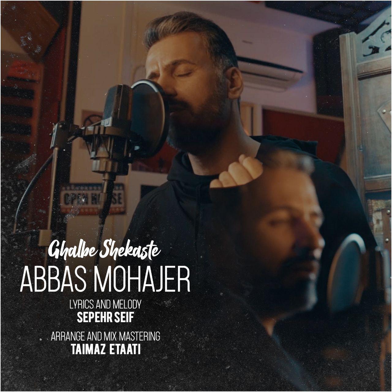 Abbas Mohajer – Ghalbe Shekaste