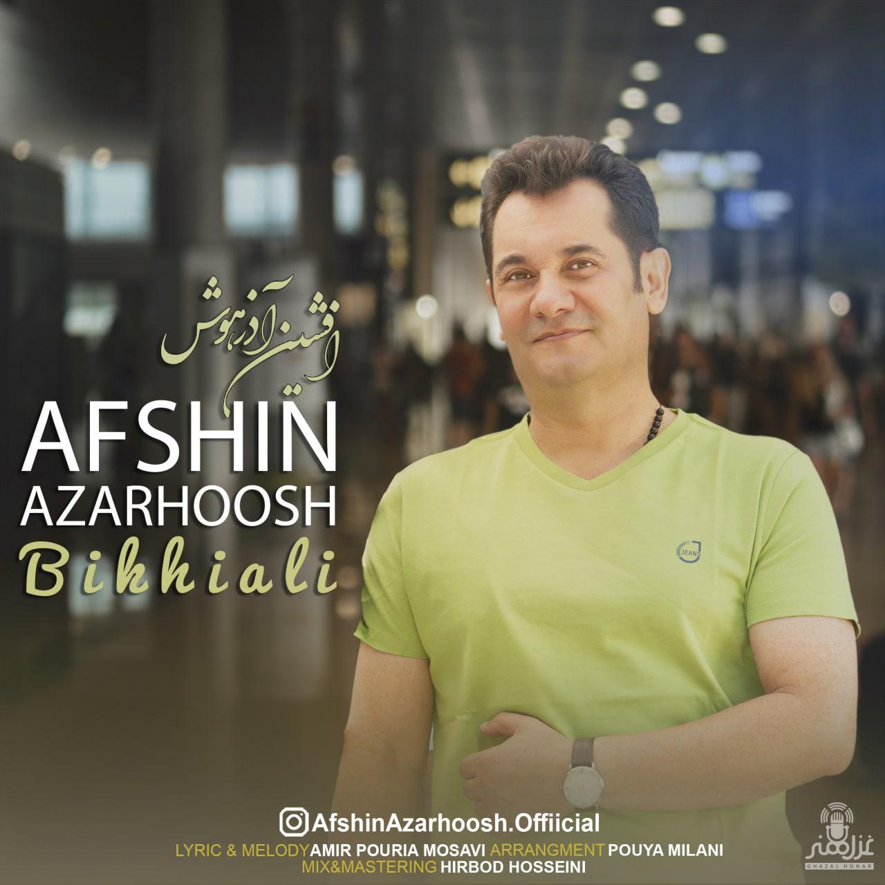 Afshin Azarhoosh – Bikhiali