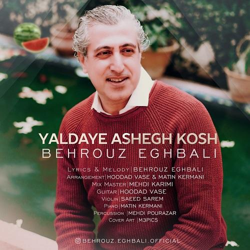Behrouz Eghbali – Yaldaye Ashegh Kosh
