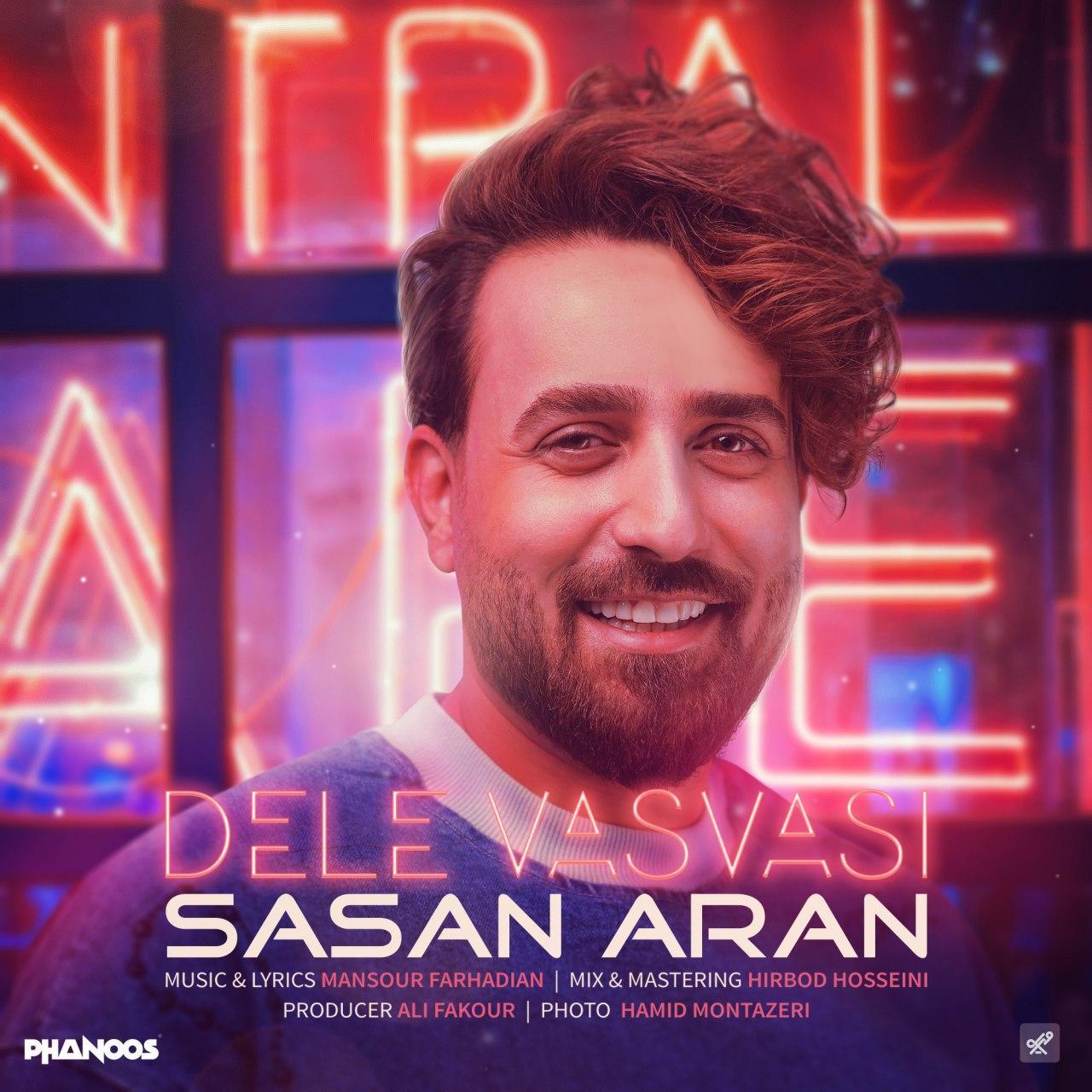 Sasan Aran – Dele Vasvasi