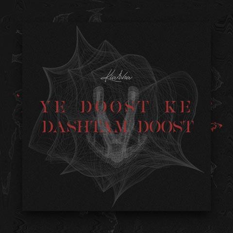 Kiasha – Ye Doost Ke Dashtam Doost