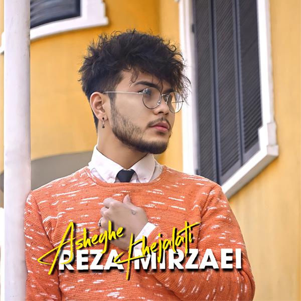 Reza Mirzaei – Asheghe Khejalati