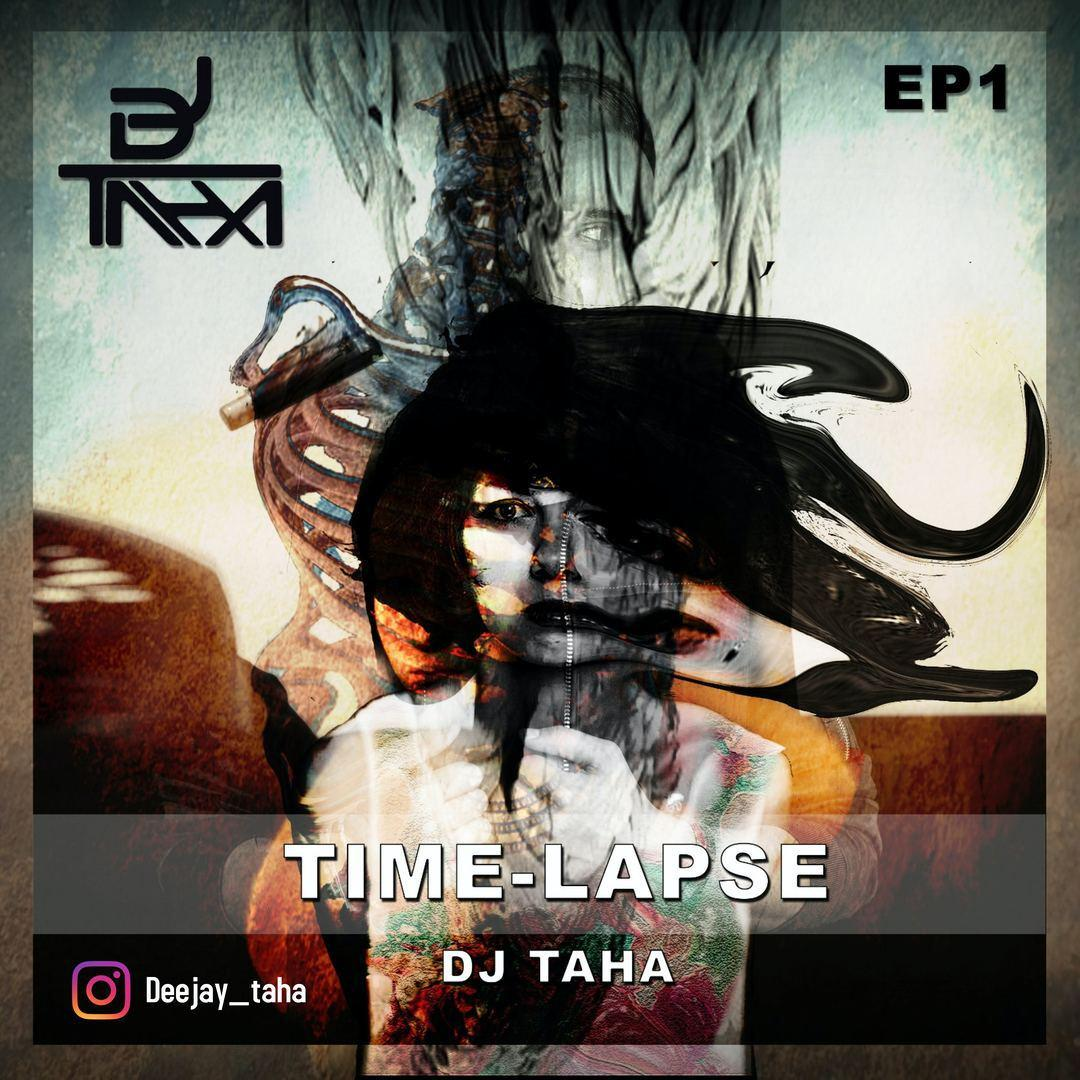 DJ Taha -Time Lapse Ep1