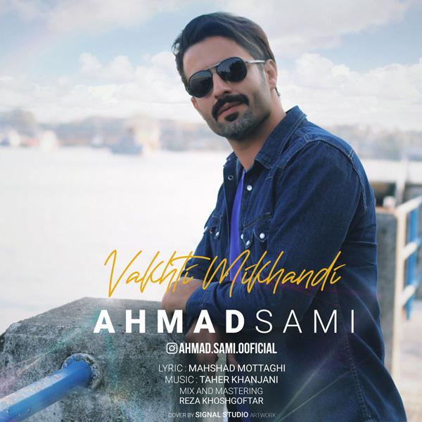 Ahmad Sami – Vakhti Ke Mikhandi