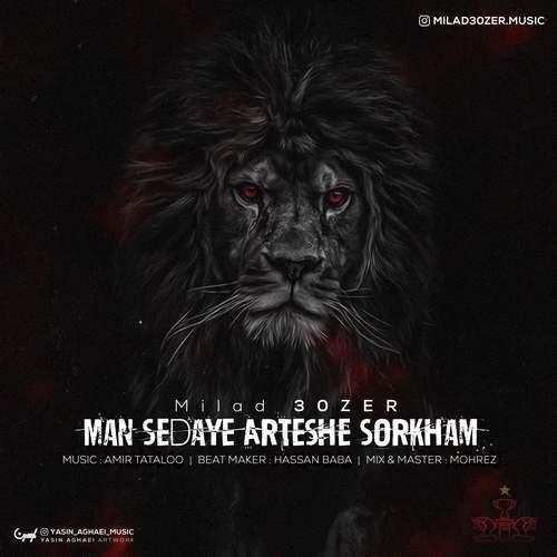 Milad 30zer – Man Sedaye Arteshe Sorkham