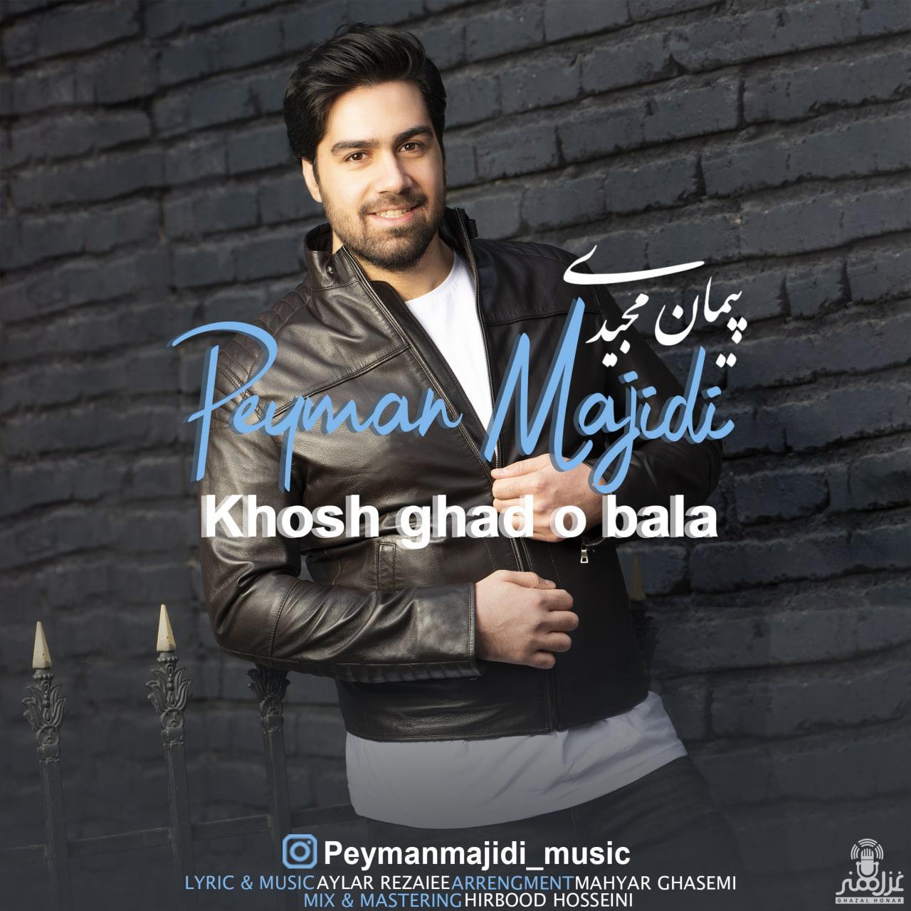 Peyman Majidi – Khosh Ghad o Bala