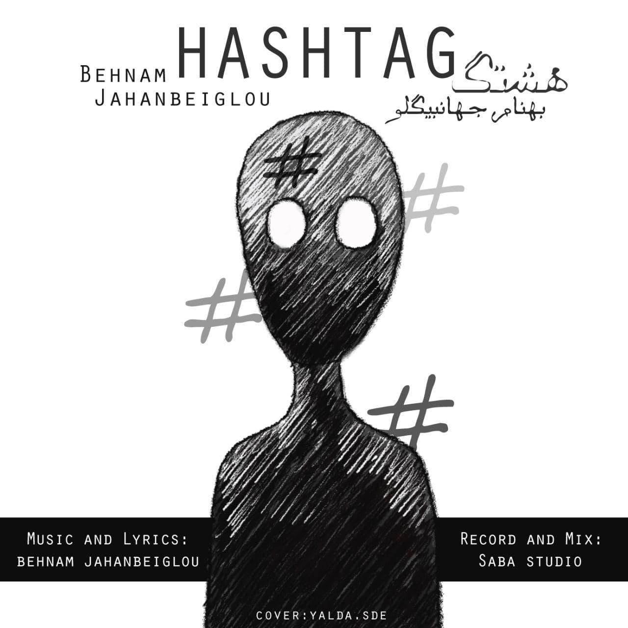 Behnam Jahanbeiglou – Hashtag