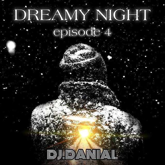Dj Danial – Dreamy Night 4