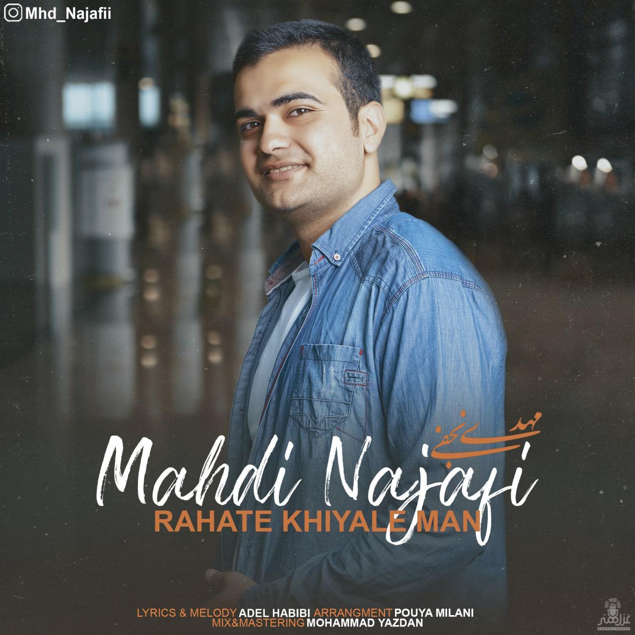 Mahdi Najafi – Rahate Khiyale Man