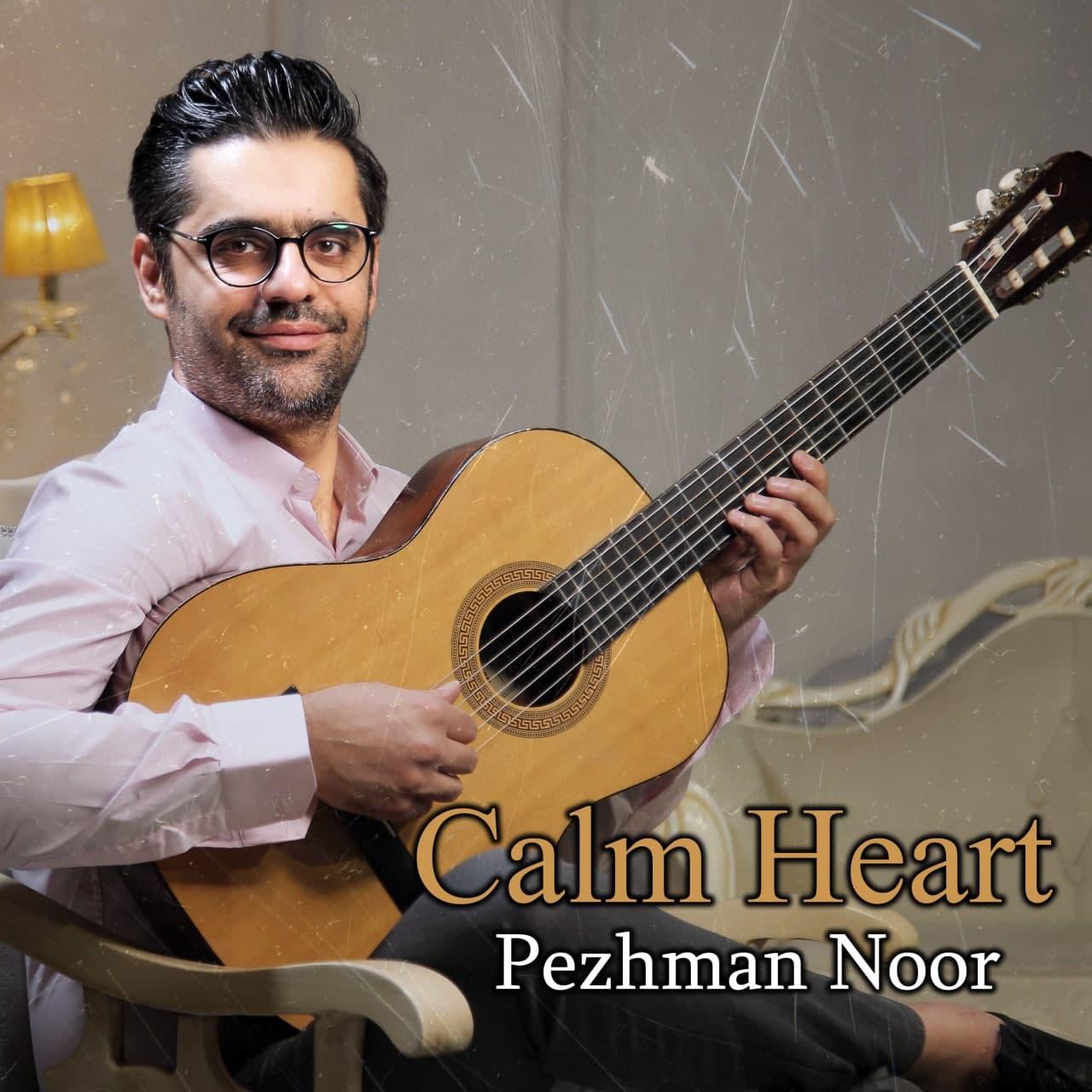 Pezhman Noor – Calm Heart