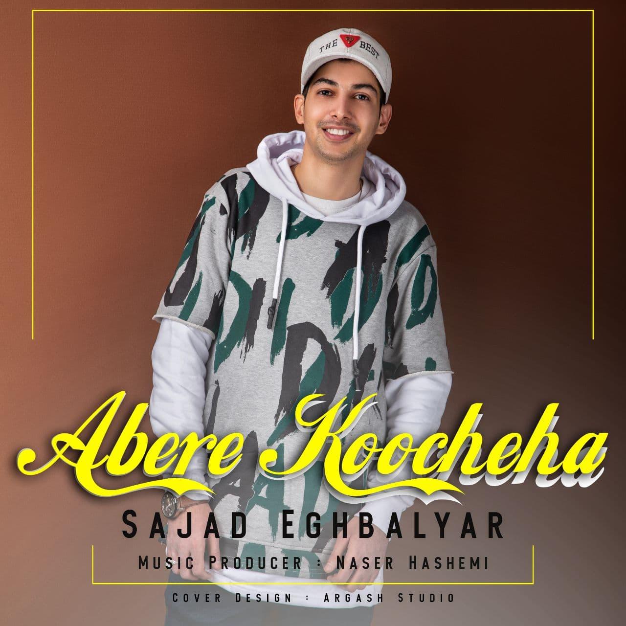 Sajad Eghbalyar – Abere Koocheha