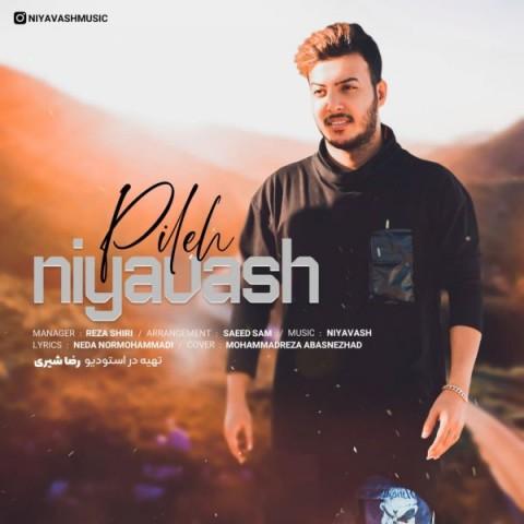Niyavash – Pileh