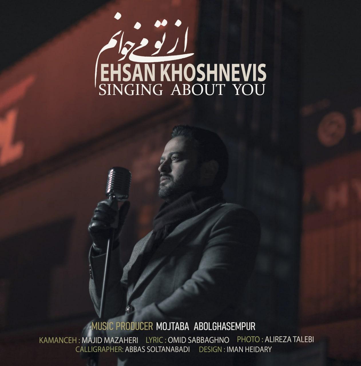Ehsan Khoshnevis – Az To Mikhanam