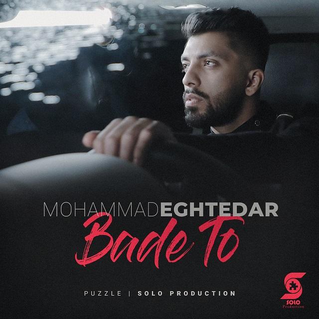 Mohammad Eghtedar – Bade To