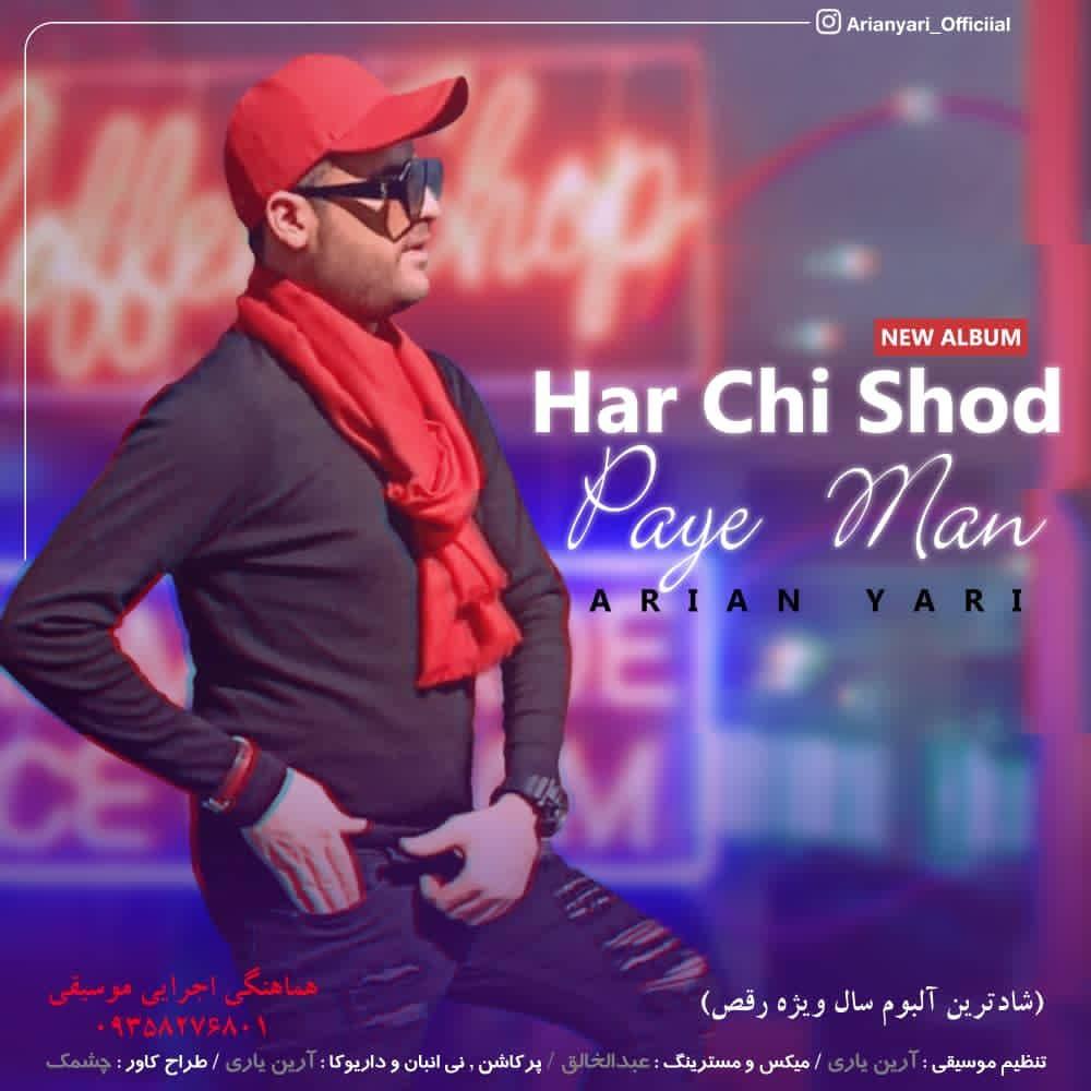 Arian Yari – Har Chi Shod Paye Man