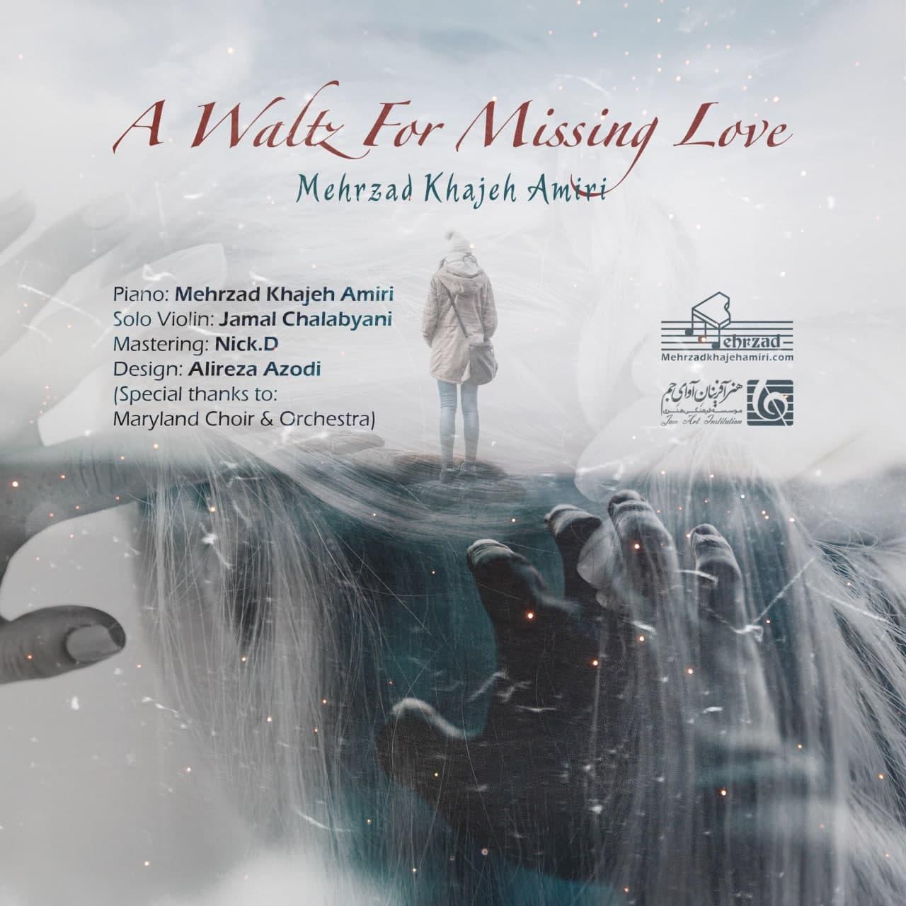 Mehrzad Khajeh Amiri – A Waltz For Missing Love