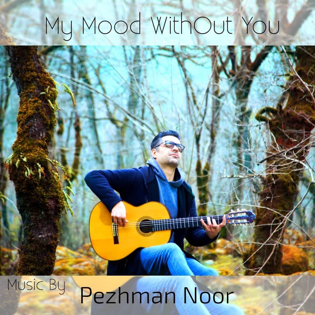 Pezhman Noor – My Mood WhitOut You