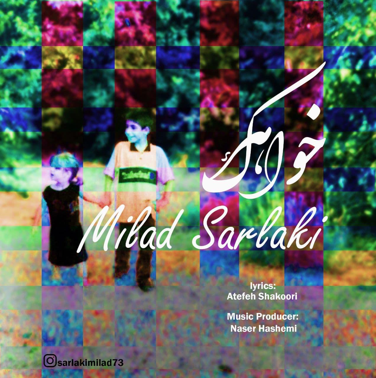 Milad Sarlaki – Khaaharak