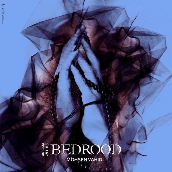 Mohsen Vahidi – Bedrood (Guitar Version)