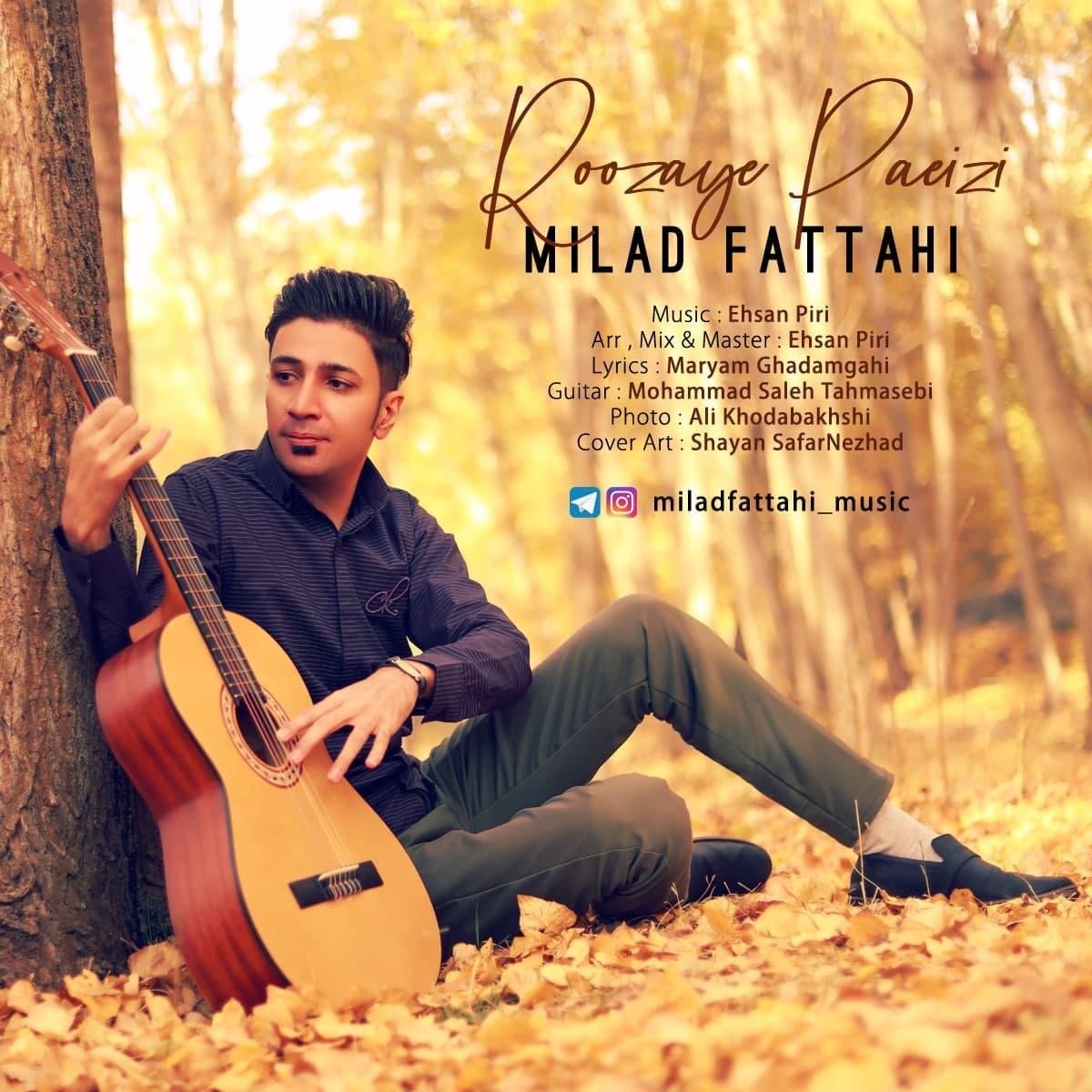 Milad Fattahi – Roozaye Paeizi