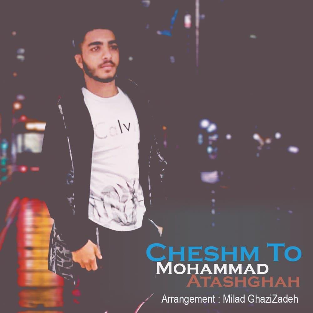 Mohammad Atashgah – Cheshm To