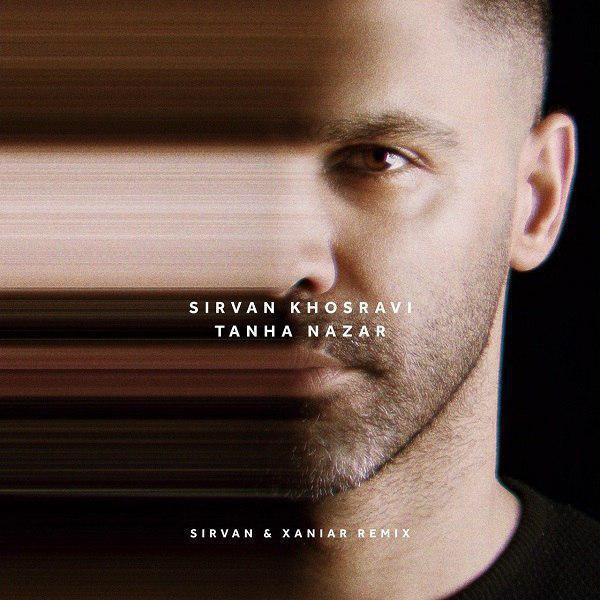 Sirvan Khosravi – Tanha Nazar (Sirvan & Xaniar Remix)