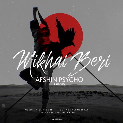 Afshin Psycho – Mikhai Beri
