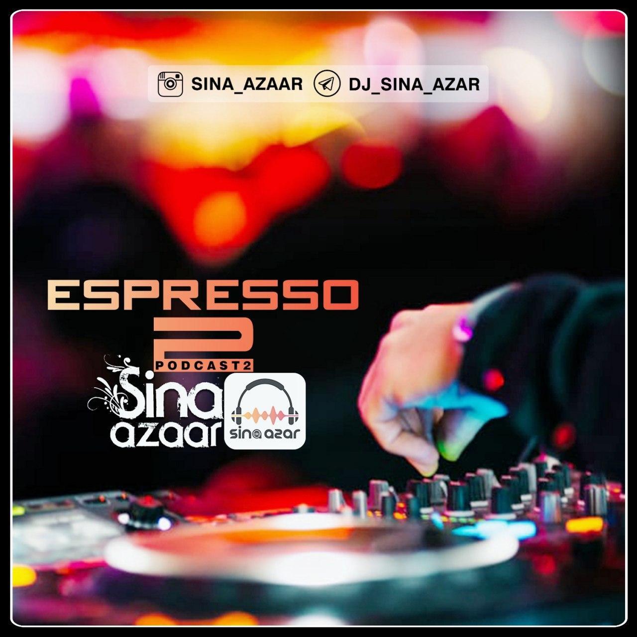Dj Sina Azar – Espresso (Podcast 02)