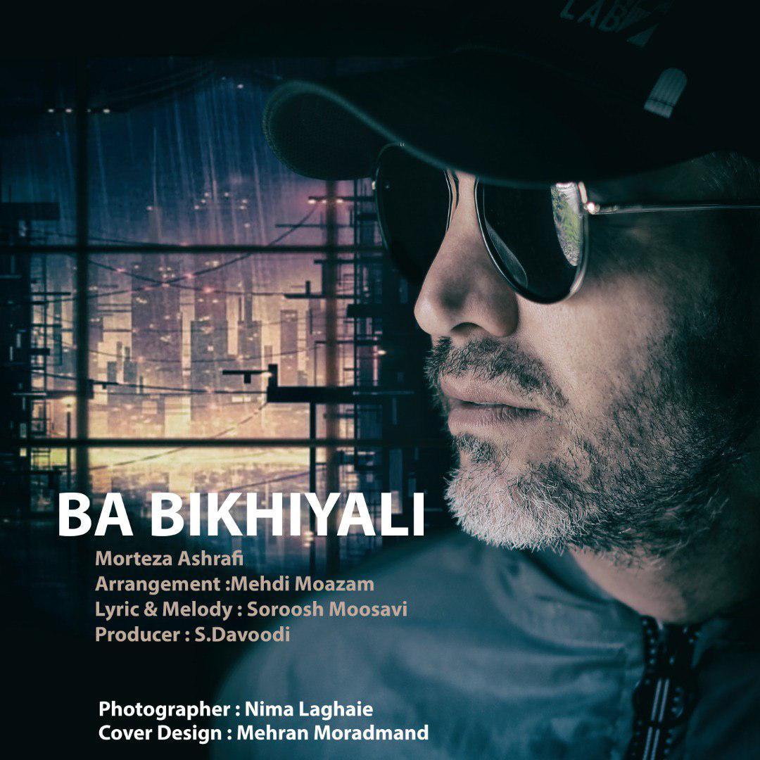 Morteza Ashrafi – Ba Bikhiyali