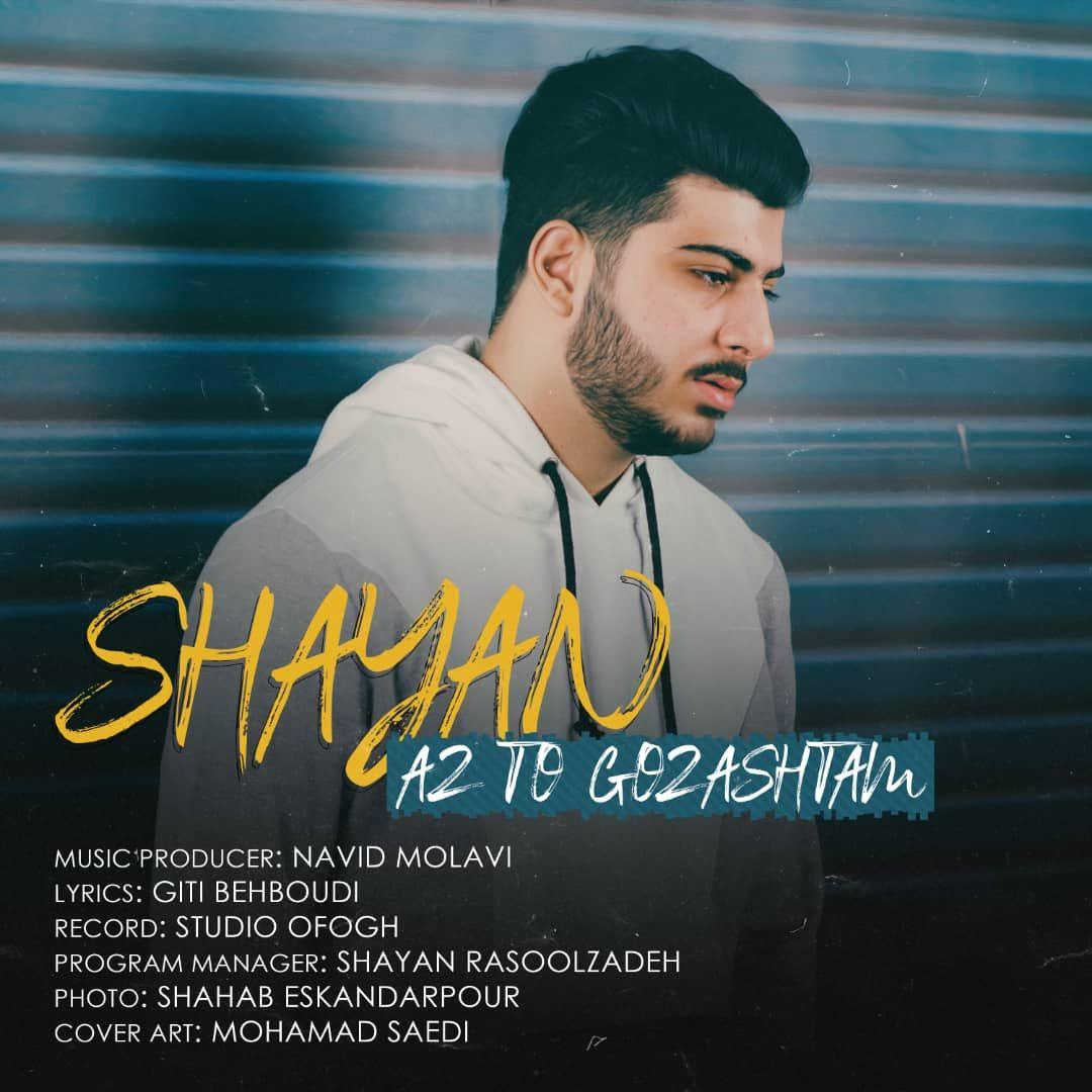 Shayan – Az To Gozashtam