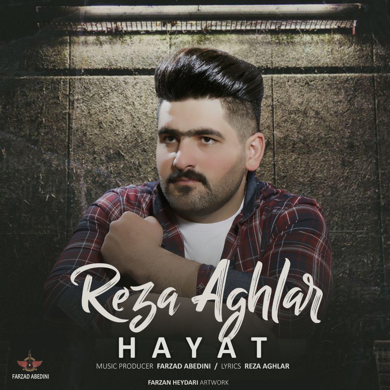 Reza Aghlar – Hayat