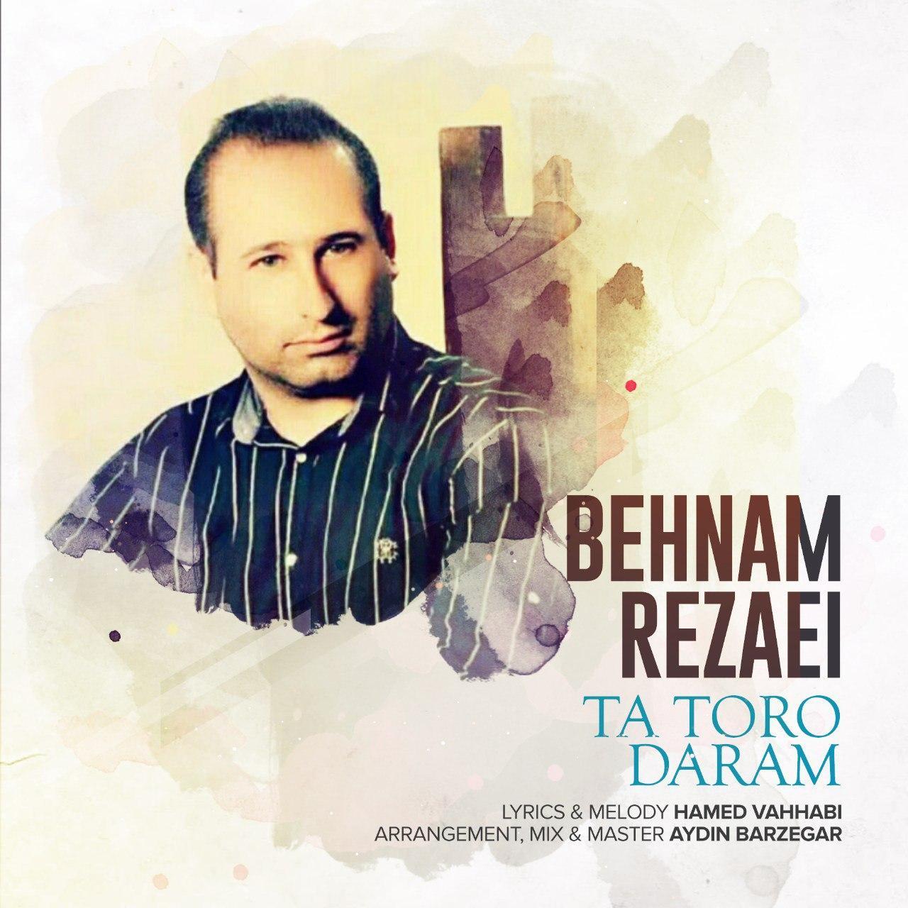 Behnam Rezaei – Ta Toro Daram
