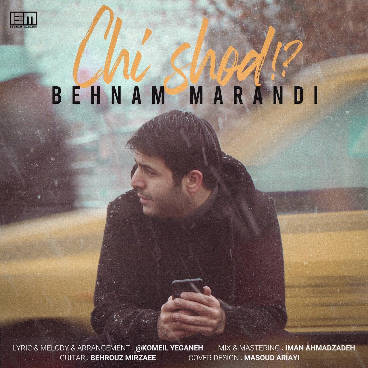 Behnam Marandi – Chi Shod