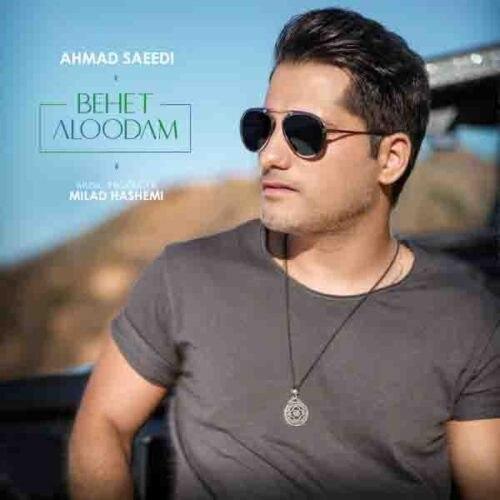 Ahmad Saeedi – Behet Aloodam