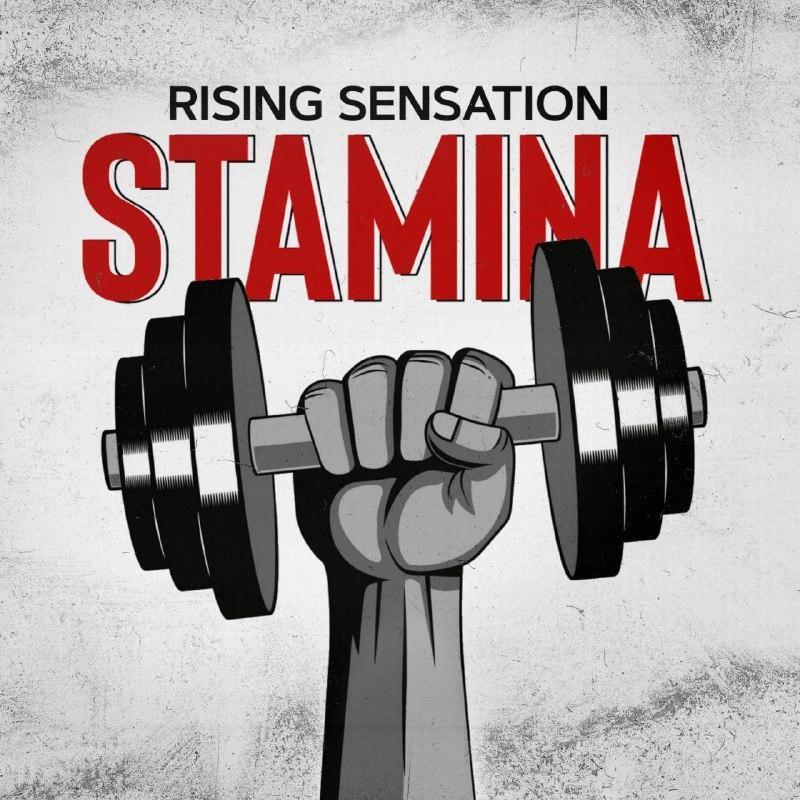 Rising Sensation – Stamina
