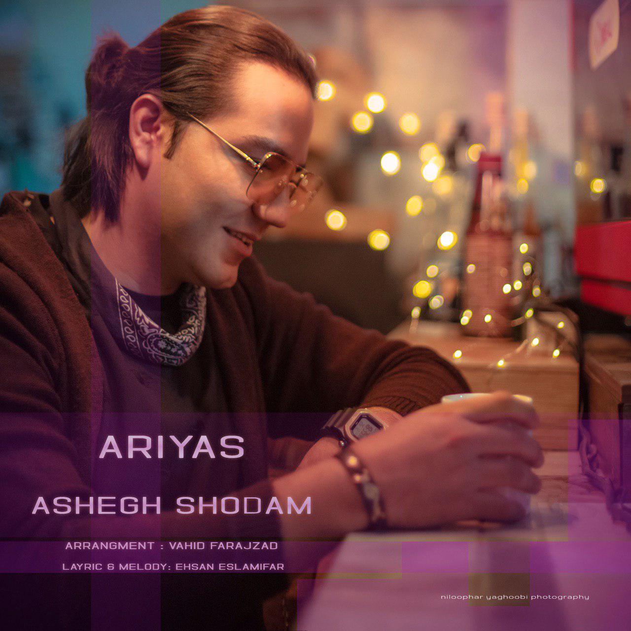 Ariyas – Ashegh Shodam