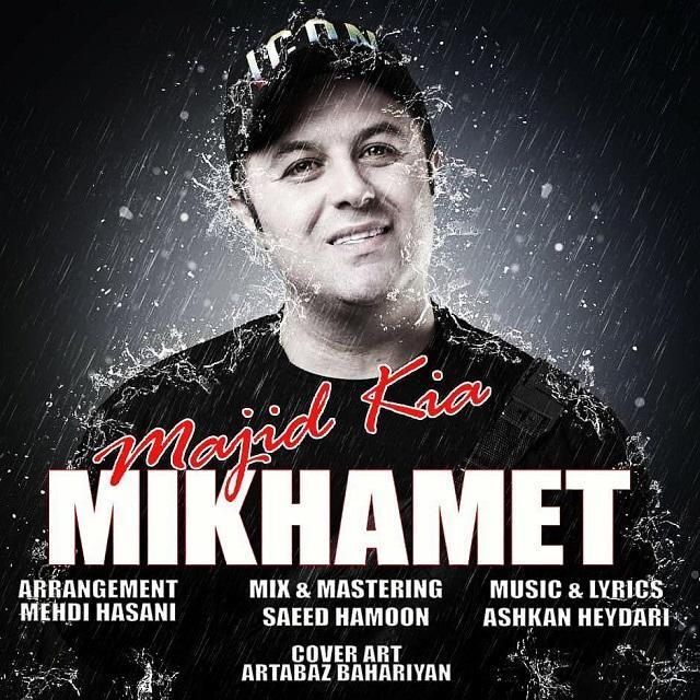 Majid Kia – Mikhamet