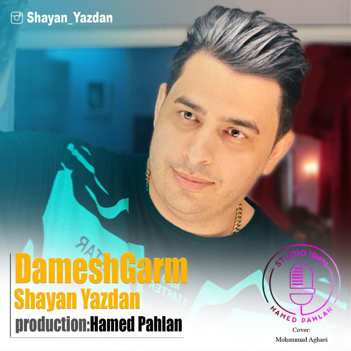 Shayan Yazdan – Damesh Garm