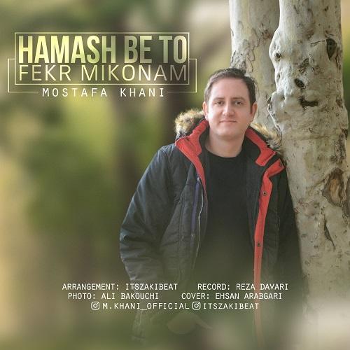 Mostafa Khani – Hamash Be To Fekr Mikonam