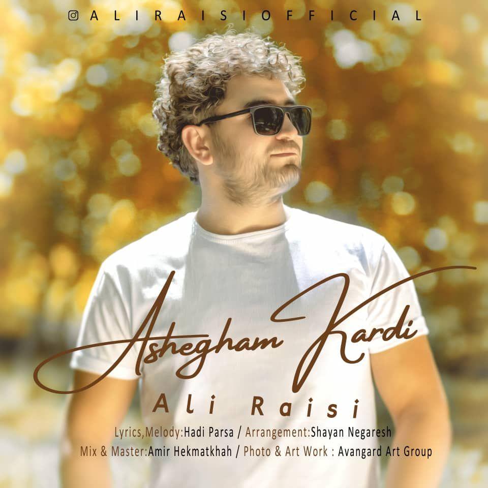 Ali Raisi – Ashegham Kardi