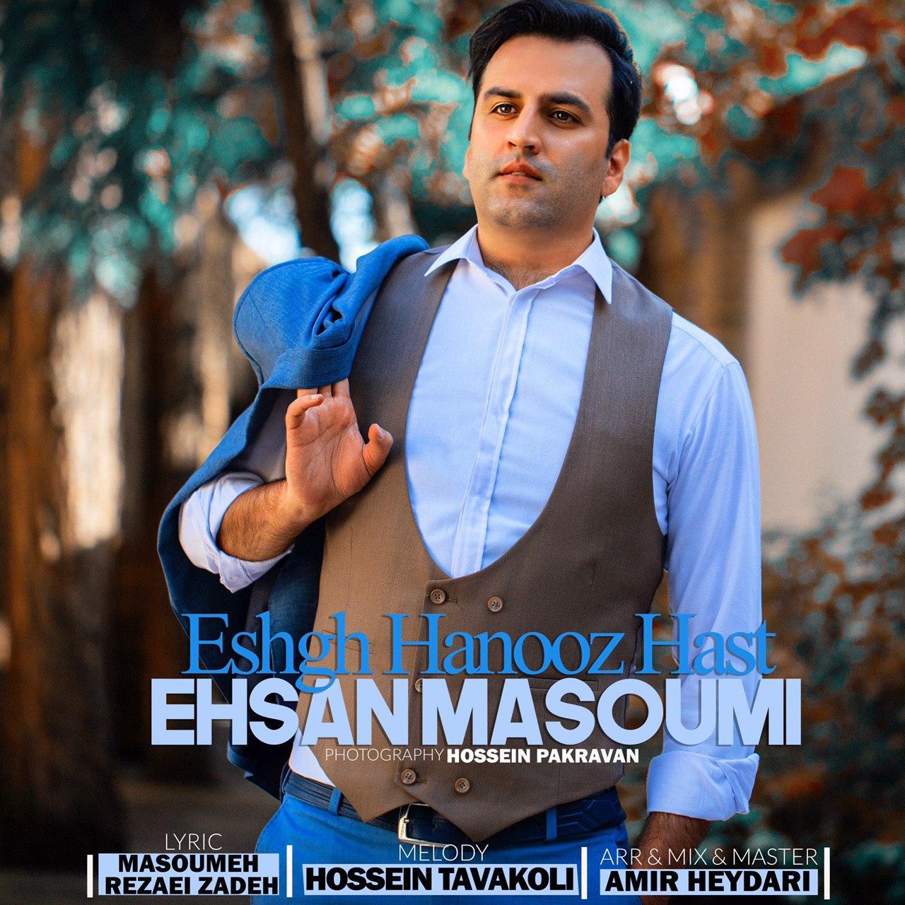 Ehsan Masoumi – Eshgh Hanooz Hast