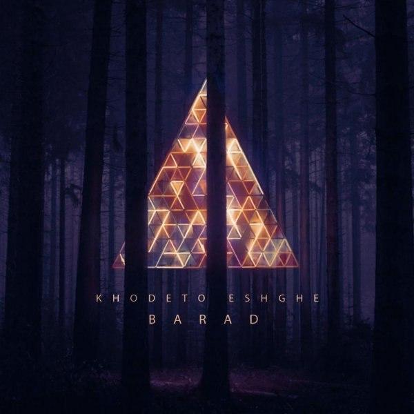 Barad – Khodeto Eshghe