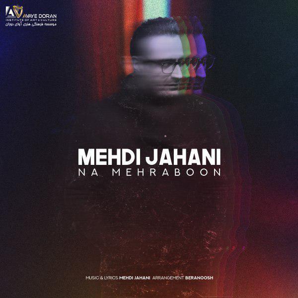 Mehdi Jahani – Na Mehraboon