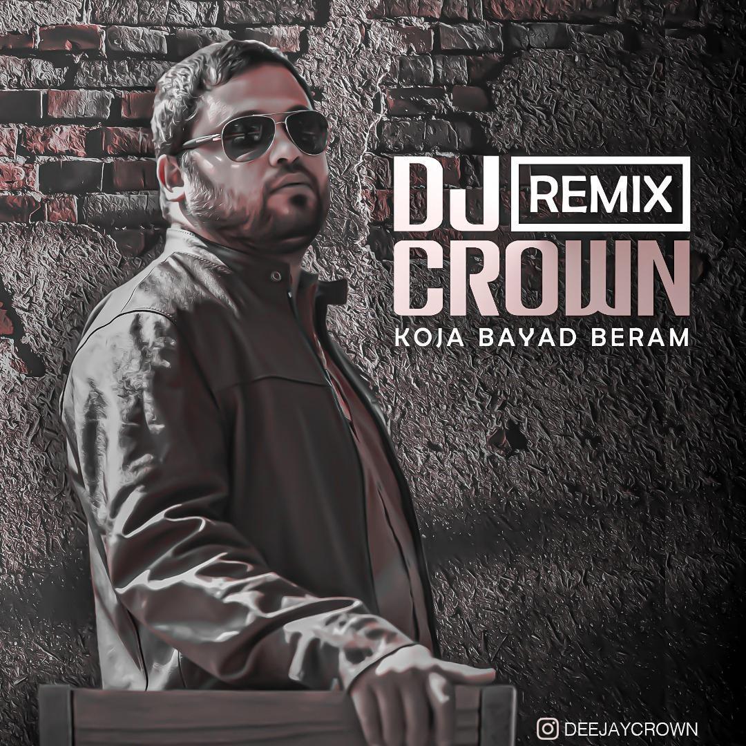 Roozbeh Bemani – Koja Bayad Beram Dj Crown Remix